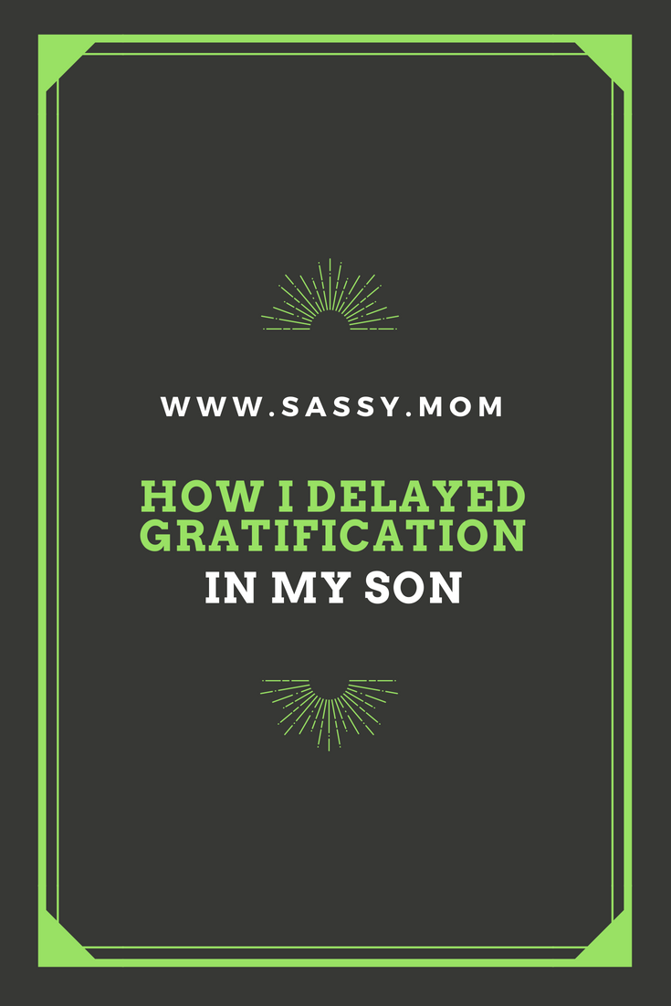 How I delayed gratification in my son, undoing a parenting mistake we introduced thanks to our smart phones