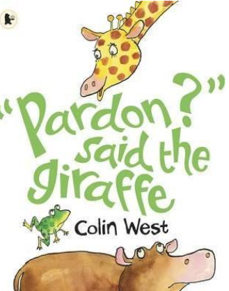 Pardon? Said The Giraffe by Colin West